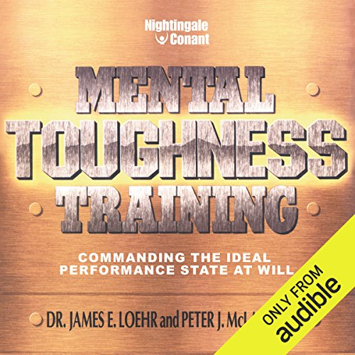 Mental Toughness Training: Commanding the Ideal Performance State at Will (Training Ideales)