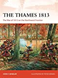 The Thames 1813: The War of 1812 on the Northwest Frontier (Campaign)