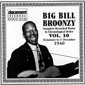 Complete Recorded Works in Chronological Order, Vol. 10, 26 January to 17 December 1940 by Broonzy, Big Bill (1996-01-10)