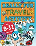 Really Fun Travel Activity Book For 9-11 Year Olds: Fun & educational activity book for nine to eleven year old children