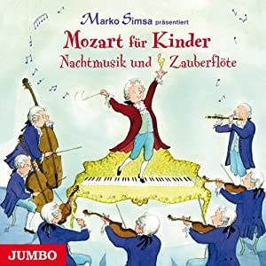 Mozart für Kinder: Nachtmusik und Zauberflöte