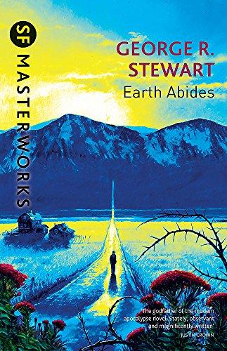 Earth Abides (S.F. MASTERWORKS) por George R. Stewart