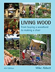 Living Wood: From Buying a Woodland to Making a Chair