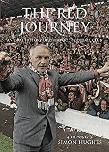 Red Journey, The An Oral History of Liverpool FC by De Coubertin Books