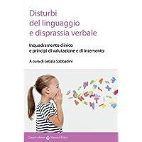 Disturbi del linguaggio e disprassia verbale. Inquadramento clinico e principi di valutazione e di intervento