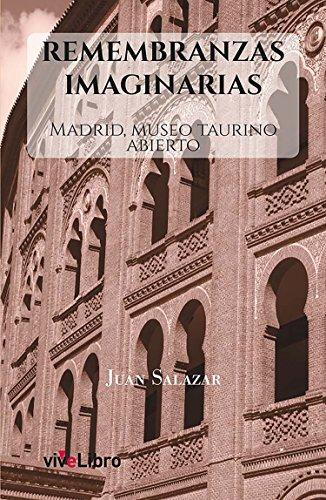 Remembranzas imaginarias: Madrid, Museo Taurino abierto