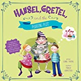 Hansel, Gretel, and the Pudding Plot (Fairy Tales Today)