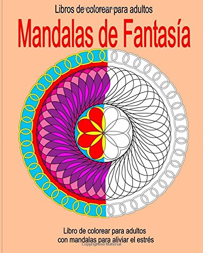 Libros de Colorear para Adultos: Mandalas de Fantasia: Libro de colorear para adultos con mandalas para aliviar el estres: Volume 2 (Libro de colorear para adultos con mandalas para aliviar el estrs)