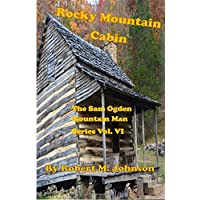 Rocky Mountain Cabin: Volume