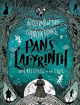 El laberinto de Pan – Guillermo del Toro y Cornelia Funke