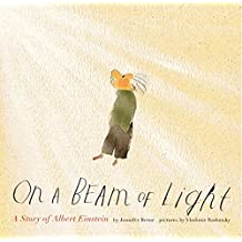 On a Beam of Light: A Story of Albert Einstein (Albert Einstein Book for Kids, Books about Scientists for Kids, Biographies for Kids, Kids Science Books)