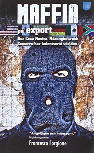 Descargar Libro Maffia på export : hur Cosa Nostra, 'ndranghetan och camorran har koloniserat världen de Francesco Forgione