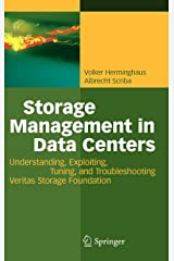 Storage Management in Data Centers: Understanding, Exploiting, Tuning, and Troubleshooting Veritas Storage Foundation Gebundene Ausgabe