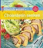 Köstlich essen  Cholesterin senken: Gutes HDL rauf, schlechtes LDL runter: So einfach geht's Vom Snack bis zum Fest