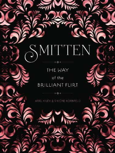 Smitten: The Way of the Brilliant Flirt (English Edition)