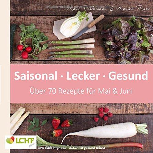 lchf-pur-saisonal-lecker-gesund-mai-juni-low-carb-high-fat-naturlich-gesund-leben