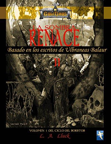 La Sombra Renace II: La Sombra Renace II, Volumen 1 del Ciclo del Borbtob (Golidhos) por L. A. Lluck