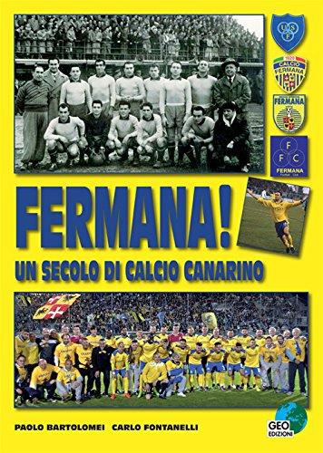 Fermana! Un secolo di calcio canarino (La biblioteca del Calcio) por Paolo Bartolomei