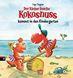 Der kleine Drache Kokosnuss kommt in den Kindergarten (Schul- und Kindergartenspaß, Band 3)