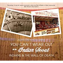 You Can't Wear Out an Indian Scout: Indians and the Wall of Death