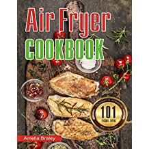 Air Fryer Cookbook: 101 Recipes Series: Easy, Healthy and Delicious Recipes (English Edition)