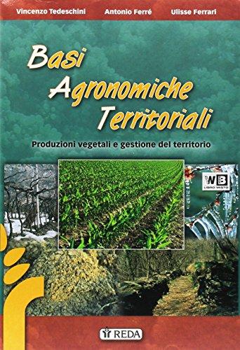 Basi agronomiche territoriali, meccanica e maccanizzazione agraria. Per le Scuole superiori. Con e-book. Con espansione online