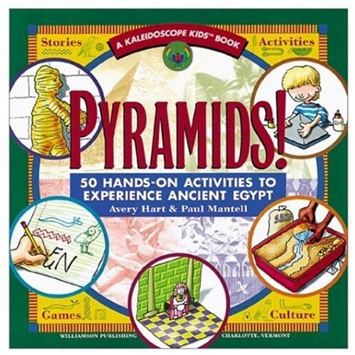 Pyramids!: 50 Hands-On Activities to Experience Ancient Egypt (Kaleidoscope Kids S.)