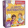 La mente matematica. Crescere allenando l'intuito delle quantità. Ispirato agli studi di Glenn Doman. Ediz. a colori. Con 50