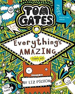 Tom Gates 3: Everythings Amazing (sort of) (Tom Gates series ...
