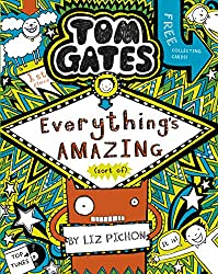 Tom Gates 3: Everything's Amazing (sort of) (Tom Gates series)