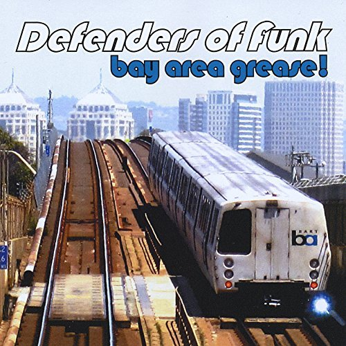 Bay Area Grease by Defenders of Funk