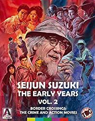 Seijun Suzuki: The Early Years Vol. 2 Border Crossings: The Crime and Action Movies [Blu-ray]