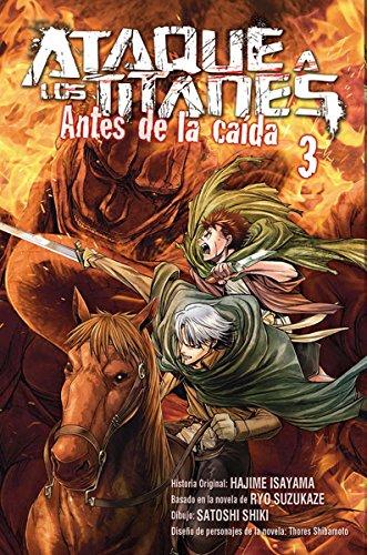 Ataque a los titanes: Antes de la caída 3 (Shonen Manga (norma)) por Isayama- Suzukaze- Shibamoto- Shiki