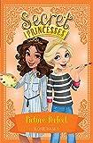 Picture Perfect: Book 12 (Secret Princesses)