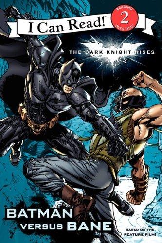The Dark Knight Rises: Batman Versus Bane (I Can Read Media Tie-Ins - Level 1-2) by Jodi Huelin (5-Jun-2012) Paperback