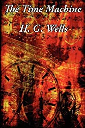 The Time Machine by H. G. Wells (2013-01-05)