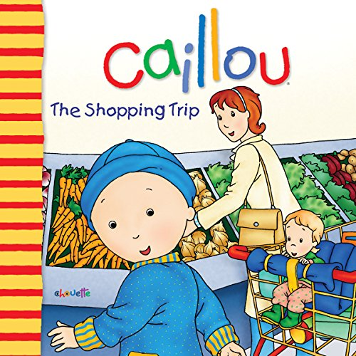 Caillou: The Shopping Trip (Big Dipper) par Nicole Nadeau