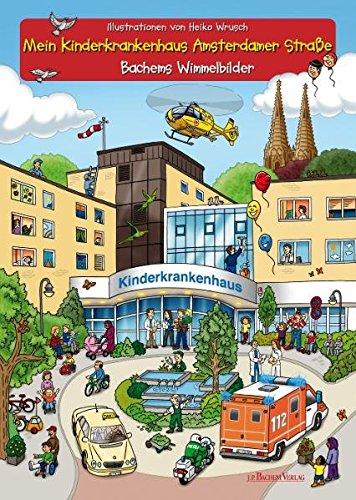 Mein Kinderkrankenhaus Amsterdamer Straße: Bachems Wimmelbilder