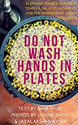 Do Not Wash Hands In Plates: Elephant frenzy, parathas, temples, palaces, monkeys...and the kindness of Indian strangers