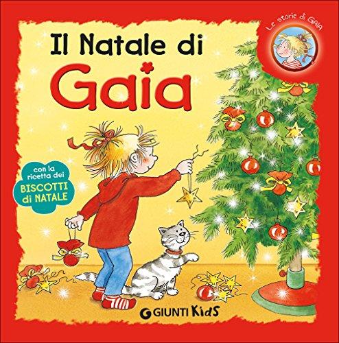 Il Natale di Gaia. Con la ricetta dei biscotti di Natale