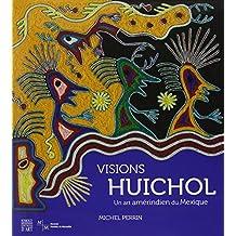 Visions Huichol - un art amerindien du Mexique