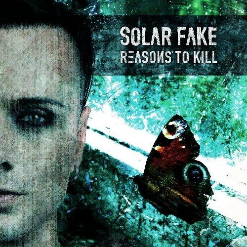 Reasons To Kill by Solar Fake (2013-11-05)