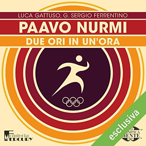 Paavo Nurmi: Due ori in un'ora (Olimpicamente)  Audiolibri