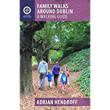 Family Walks Around Dublin: A Walking Guide (Collins Press Guides)
