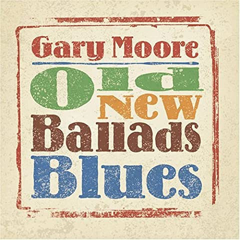 Old, New, Ballads, Blues by Gary Moore (2006-05-02)