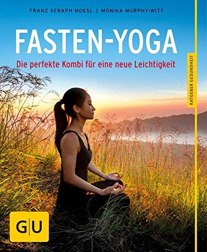 Preisvergleich Produktbild Fasten-Yoga: Die perfekte Kombi für eine neue Leichtigkeit (GU Ratgeber Gesundheit)