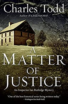 A Matter of Justice (Inspector Ian Rutledge) by [Todd, Charles]