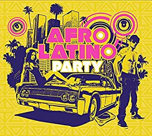 Afro latino party multi artistes musique for Afro latino 18 cuisine