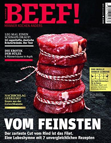 BEEF! Heft 02/2018 - Für Männer mit Geschmack: Eine Lobeshymne auf das Rinderfilet