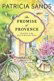 The Promise of Provence (Love in Provence Book 1) by Patricia Sands